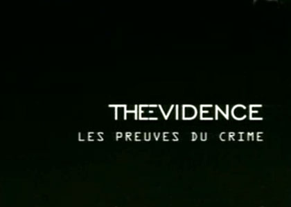 The Evidence : Les preuves du crime